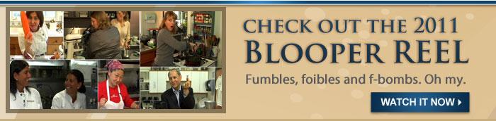 Be Sure to Visit the 2011 Blooper Reel