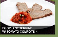 Eggplant Terrine w/ Tomato Compote