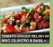 Tomato-Ginger Relish w/ Mint, Cilantro & Basil