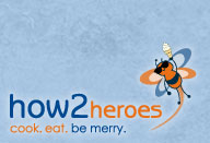 how2heroes. cook. eat. be merry